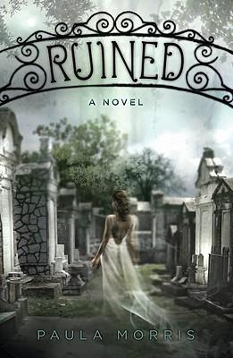 Ruined: A Novel, Paula Morris