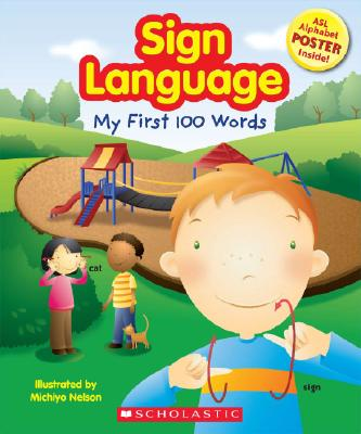 Image for Sign Language: My First 100 Words