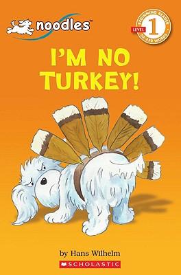 Image for Noodles: I'm No Turkey! (Scholastic Reader Level 1)