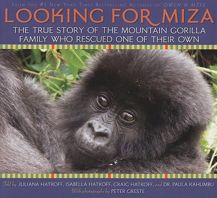 Image for Looking For Miza: The True Story of the Mountain Gorilla Family Who Rescued on of Their Own