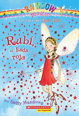 Image for Rainbow Magic #1: Rubí, el hada roja: (Spanish language edition of Rainbow Magic #1: Ruby the Red Fairy) (Spanish Edition)