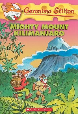 Image for Mighty Mount Kilimanjaro (Geronimo Stilton, No. 41)
