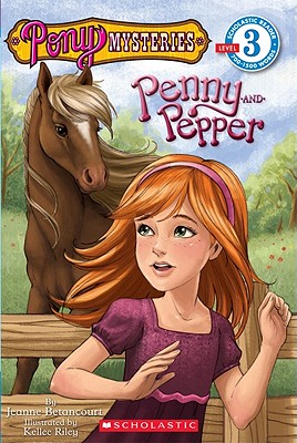 Scholastic Reader Level 3: Pony Mysteries #1: Penny and Pepper: Penny & Pepper, Jeanne Betancourt