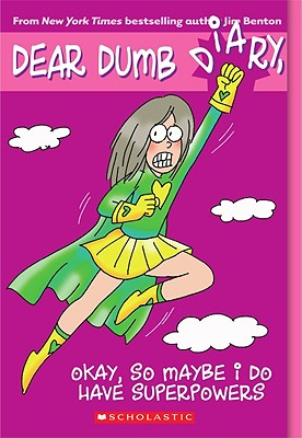 Image for Okay, So Maybe I Do Have Superpowers #11 Dear Dumb Diary