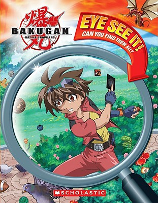 Eye See It! (Bakugan Battle Brawlers), Scholastic; West, Tracey