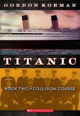 Collision Course (Titanic Book Two), Gordon Korman