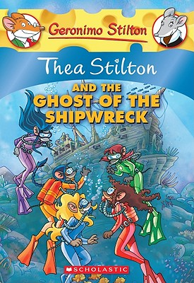 Image for Thea Stilton and the Ghost of the Shipwreck (Geronimo Stilton Special Edition)
