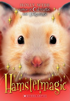 "Hamster Magic (Animal Magic (Scholastic)), ""Webb, Holly"""