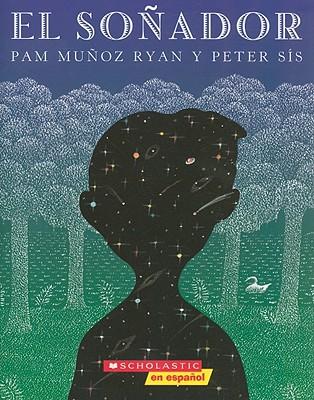 El So�ador: (Spanish language edition of The Dreamer) (Spanish Edition), Ryan, Pam Munoz