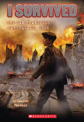 """I Survived #5: I Survived the San Francisco Earthquake, 1906"", ""Tarshis, Lauren"""