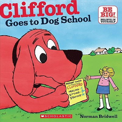 Image for Clifford Goes To Dog School (Clifford 8x8)
