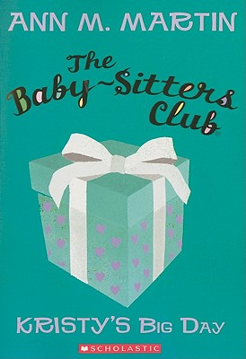 Image for Kristy's Big Day (Baby-Sitters Club #6)