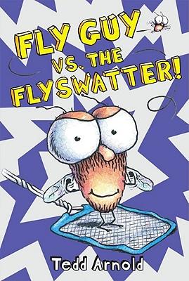 Fly Guy #10: Fly Guy vs. the Flyswatter!, Tedd Arnold