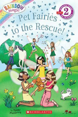 "Pet Fairies to the Rescue! (Rainbow Magic Reader), ""Meadows, Daisy"""