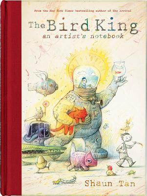 The Bird King: An Artist's Notebook, Tan, Shaun