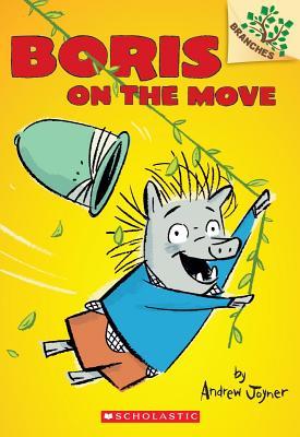 Boris on the Move: A Branches Book (Boris #1), Joyner, Andrew