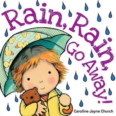Image for Rain, Rain, Go Away