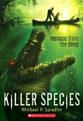 Killer Species #1: Menace From the Deep, Michael P. Spradlin