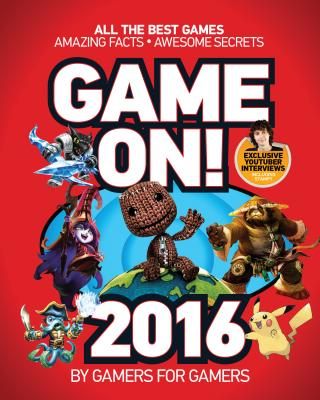 Image for Game On! 2016: All the Best Games: Awesome Facts and Coolest Secrets