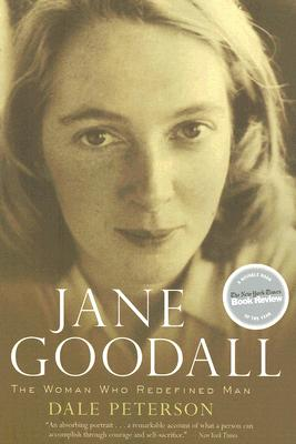 Jane Goodall: The Woman Who Redefined Man, Dale Peterson