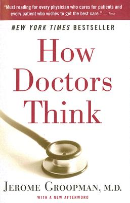 How Doctors Think, JEROME GROOPMAN