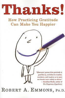 Thanks!: How Practicing Gratitude Can Make You Happier, Emmons, Robert
