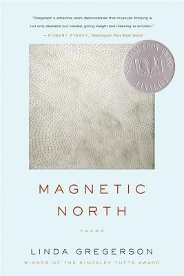"Magnetic North, ""Gregerson, Linda"""