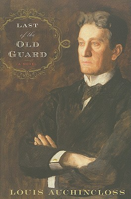 Image for LAST OF THE OLD GUARD : A NOVEL