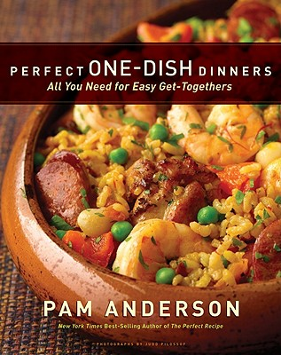 Image for Perfect One-Dish Dinners: All You Need for Easy Get-togethers