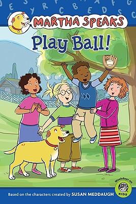 "Martha Speaks: Play Ball! (Reader), ""Meddaugh, Susan"""
