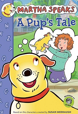 """Martha Speaks: A Pup's Tale (Chapter Book), """"Meddaugh, Susan"""""""