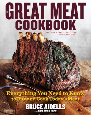 """The Great Meat Cookbook: Everything You Need to Know to Buy and Cook Today's Meat, """"Aidells, Bruce"""""""