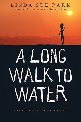A Long Walk to Water: Based on a True Story, Linda Sue Park