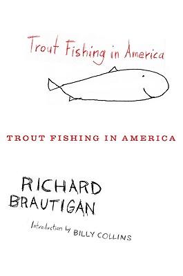 "Trout Fishing in America, ""Brautigan, Richard"""