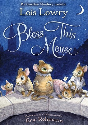 """Bless This Mouse, """"Lowry, Lois"""""""
