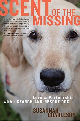 Image for Scent of the Missing: Love and Partnership with a Search-and-Rescue Dog