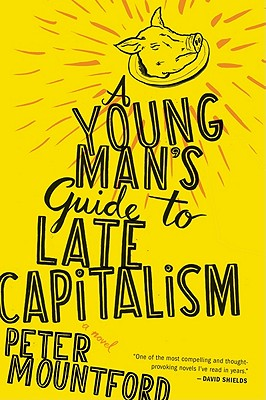 A Young Man's Guide to Late Capitalism, Mountford, Peter