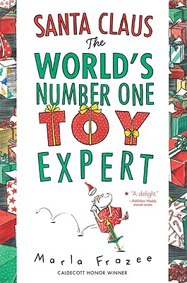 Santa Claus the World's Number One Toy Expert, Marla Frazee