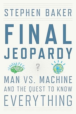 Image for Final Jeopardy: Man vs. Machine and the Quest to Know Everything