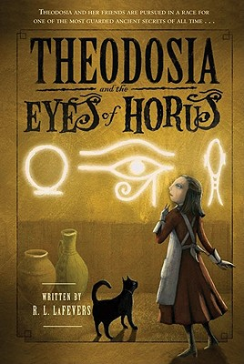 Theodosia and the Eyes of Horus, R. L. LaFevers