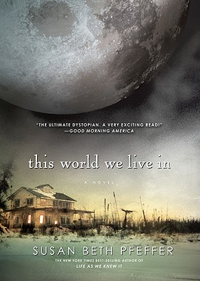 This World We Live In (Life As We Knew It Series), Pfeffer, Susan Beth