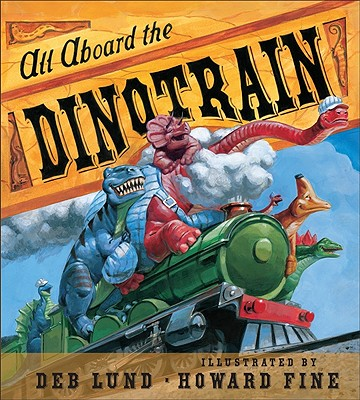 "All Aboard the Dinotrain board book, ""Lund, Deb"""