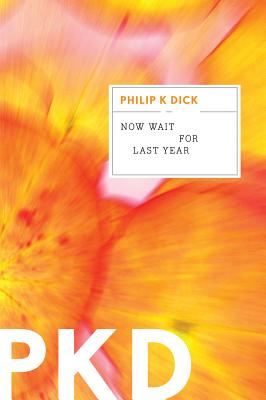 """Now Wait for Last Year, """"Dick, Philip K."""""""