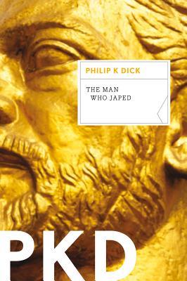 "Man Who Japed, ""Dick, Philip K."""