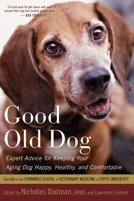 Image for Good Old Dog: Expert Advice for Keeping Your Aging Dog Happy, Healthy, and Comfortable