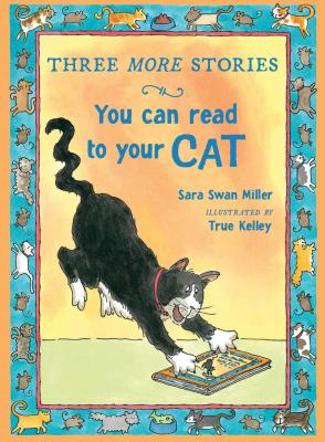 Three More Stories You Can Read to Your Cat, Miller, Sara Swan