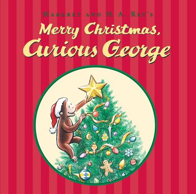 """Merry Christmas, Curious George"", ""Rey, H. A., Rey, Margret"""