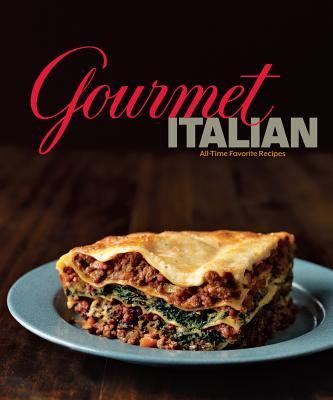 Gourmet Italian: All-Time Favorite Recipes, Gourmet Magazine