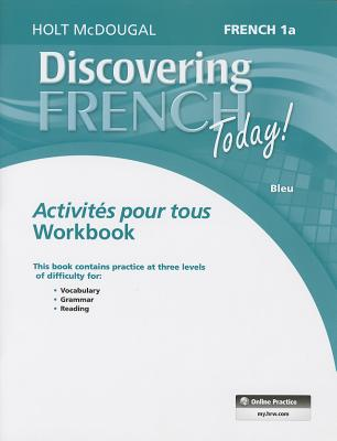 Discovering French Today: Activit?s pour tous Level 1A, Holt McDougal (Author)