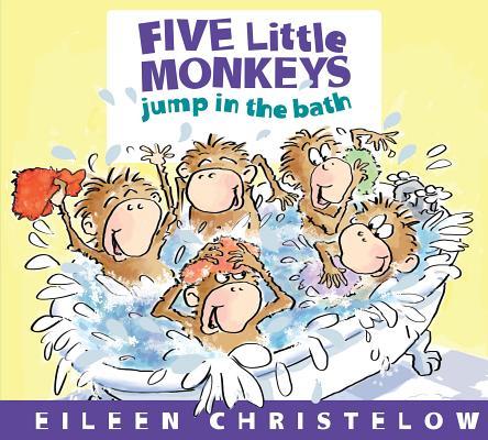 """Five Little Monkeys Jump in the Bath (A Five Little Monkeys Story), """"Christelow, Eileen"""""""